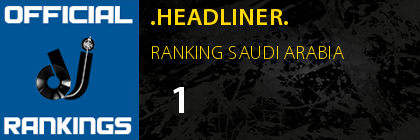 .HEADLINER. RANKING SAUDI ARABIA