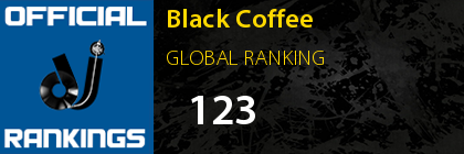 Black Coffee GLOBAL RANKING