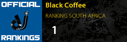 Black Coffee RANKING SOUTH AFRICA