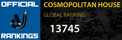 COSMOPOLITAN HOUSE GLOBAL RANKING