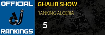 GHALIB SHOW RANKING ALGERIA