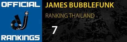 JAMES BUBBLEFUNK RANKING THAILAND