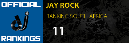 JAY ROCK RANKING SOUTH AFRICA