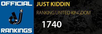 JUST KIDDIN RANKING UNITED KINGDOM
