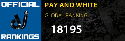 PAY AND WHITE GLOBAL RANKING