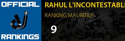 RAHUL L'INCONTESTABLE RANKING MAURITIUS