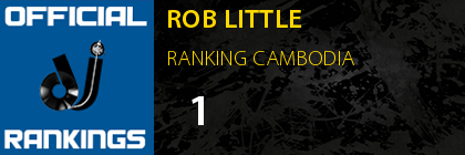 ROB LITTLE RANKING CAMBODIA