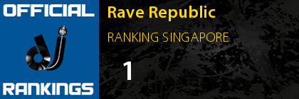 Rave Republic RANKING SINGAPORE