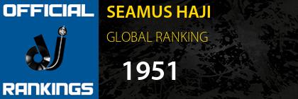 SEAMUS HAJI GLOBAL RANKING