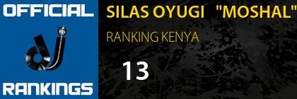 """SILAS OYUGI   """"MOSHAL"""" RANKING KENYA"""