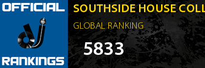 SOUTHSIDE HOUSE COLLECTIVE GLOBAL RANKING