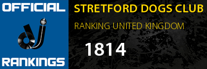 STRETFORD DOGS CLUB RANKING UNITED KINGDOM